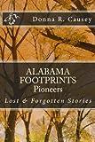 ALABAMA FOOTPRINTS Pioneers: Lost & Forgotten Stories (Volume 3)