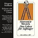 Das Leben für Anfänger Hörbuch von Slawomir Mrozek Gesprochen von: Christian Ulmen