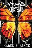 From the Chrysalis, Karen E. Black, 0987986619