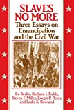 img - for Slaves No More: Three Essays on Emancipation and the Civil War book / textbook / text book