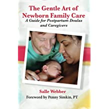 The Gentle Art of Newborn Family Care