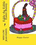 Eddie the Edible Easter Bunny, Lori Phipps, 1496059867