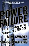 Power Failure, Mimi Swartz and Sherron Watkins, 076791368X