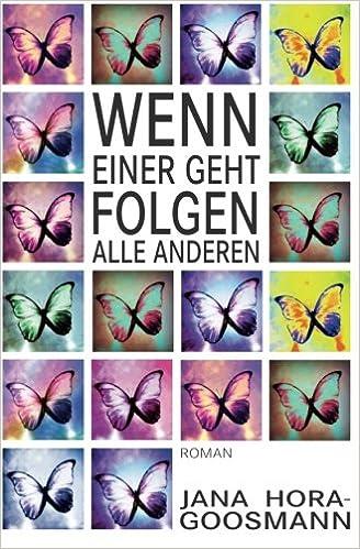 Wenn einer geht, folgen alle anderen. (German Edition)