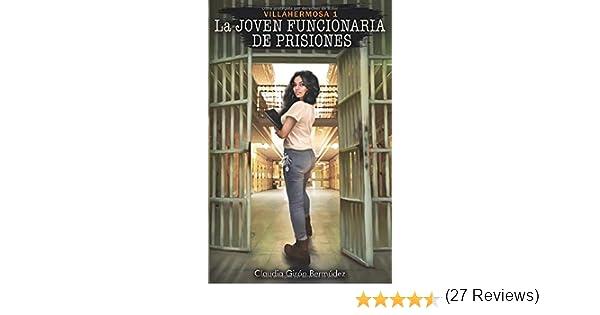 LA JOVEN FUNCIONARIA DE PRISIONES: VILLAHERMOSA I: 1: Amazon.es: Girón Bermúdez, Claudia Patricia: Libros