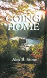 Going Home, Alex B. Stone, 1587210320