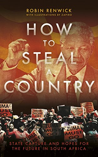 How To Steal A Country: State Capture and Hopes for the Future in South Africa