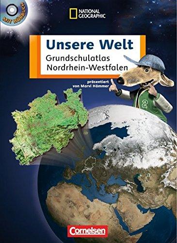 Unsere Welt - Grundschulatlas - Nordrhein-Westfalen: Atlas mit Hör-CD