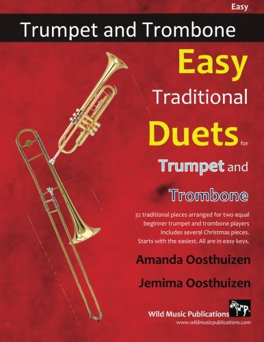 Easy Traditional Duets for Trumpet and Trombone: 32 traditional melodies from around the world arranged especially for beginner trumpet and trombone players. All are in easy keys.
