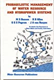 Probabilistic Management of Water Resource and Hydropower Systems, M. Basson and R. Allen, 0918334896