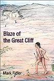 Blaze of the Great Cliff, Mark Fidler, 0595658474
