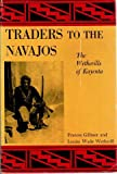 Traders to the Navajos, Frances Gillmor and Louisa W. Wetherill, 0826300405