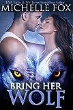 pack erotica - Bring Her Wolf (Huntsville Pack Prequel)
