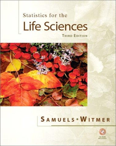 Statistics for the Life Sciences (3rd Edition)