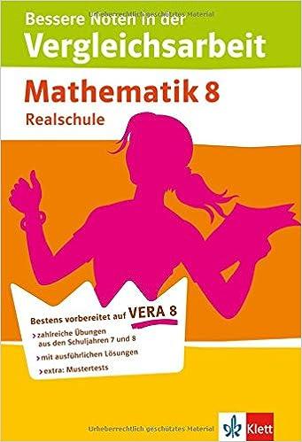 Bessere Noten In Der Vergleichsarbeit Mathematik 8 Realschule Zahlreiche Bungen Mit Ausfhrlichen Lsungen German Perfect Paperback 1 Jan 2009