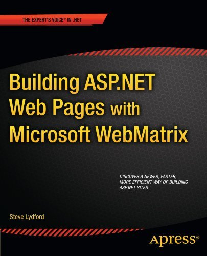 Building ASP.NET Web Pages with Microsoft WebMatrix (The Expert's Voice in .Net) by Steve Lydford (2011-12-13)