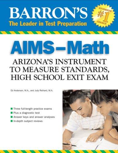 Math Standards School High (Barron's AIMS-Math: Arizona's Instrument to Measure Standards, HS Exit Exam (Barron's Aims High School Exit Exams Math: Arizona's Instrument to))