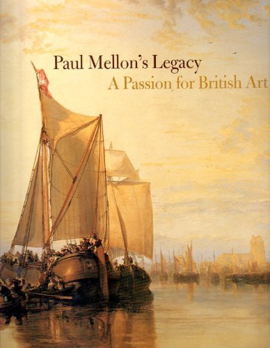 - Paul Mellon's legacy: a passion for British art - masterpieces from the Yale Center for British Art