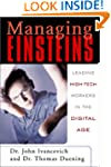 Managing Einsteins: Leading High-Tech...