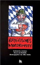 Bayerisches Mordkompott: Kriminelles zwisches Kraut und Knödeln
