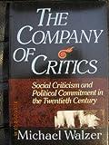 The Company of Critics, Michael Walzler, 0465013309