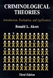 Criminological Theories : Introduction and Evaluation, Akers, Ronald L., 1891487388
