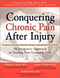 Conquering Chronic Pain after Injury, William H. Simon and George E. Ehrlich, 1583331409