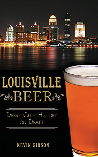 (Louisville Beer: Derby City History on)