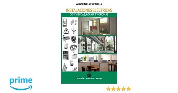 Instalaciones electricas de viviendas, locales y oficinas (Spanish Edition): Alberto Luis Farina: 9789505532681: Amazon.com: Books