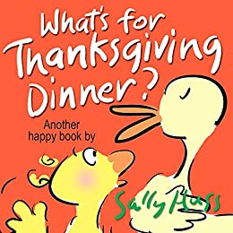 Children's Books: WHAT'S FOR THANKSGIVING DINNER? (Delightfully Fun, Rhyming Bedtime Story/Picture Book for Beginner Readers About Making Friends and Being ... Ages 2-8) (Happy Children's Series 5) by [Huss, Sally]