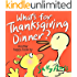 What's for Thanksgiving Dinner? (Witty, Rhyming Children's Picture Book About Giving Thanks) (Happy Children's Series 5)