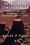 Unintended Consequences, Harlan Platt, 0615593577