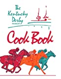 The Kentucky Derby Museum Heart Healty Cook Book: A Horse Sense Guide to Smart Cooking