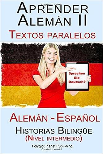 Aprender Alemán II Textos paralelos - Historias Bilingüe