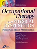Occupational Therapy and Physical Dysfunction : Principles, Skills and Practice, Turner, Annie and Foster, Margaret, 0443062242