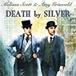 Death by Silver | Melissa Scott,Amy Griswold