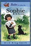 Sophie Is Seven, Dick King-Smith, 0763604828