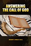 Answering the Call of God, Gregory Mobley M.R.A., 0557214440