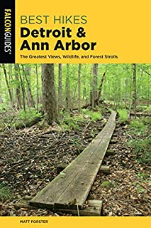 Book Cover: Best Hikes Detroit and Ann Arbor: The Greatest Views, Wildlife, and Forest Strolls
