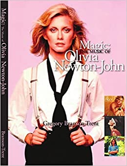 Magic: The Music Of Olivia Newton-John by Gregory Branson-Trent (2007-09-07)