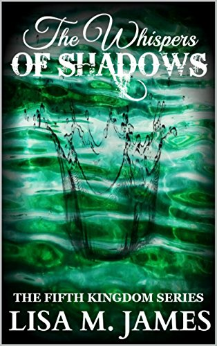 The Whispers of Shadows (The Fifth Kingdom Book 1)