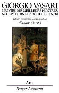 Les Vies des meilleurs peintres, sculpteurs et architectes, tome 10 par Giorgio Vasari