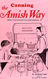 img - for Canning The Amish Way: Amish Canning Recipes Plus Home Remedies book / textbook / text book