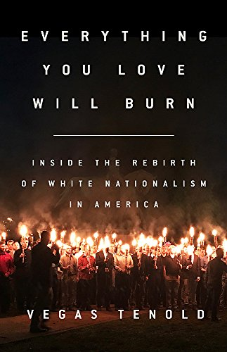 Everything You Love Will Burn: Inside the Rebirth of White Nationalism in - Vegas Las International Store