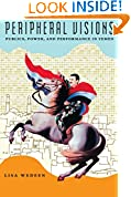 #5: Peripheral Visions: Publics, Power, and Performance in Yemen (Chicago Studies in Practices of Meaning)
