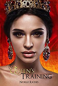 The Queen's Training by Noelle Riches ebook deal