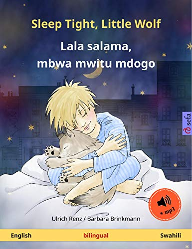 Sleep Tight, Little Wolf – Lala salama, mbwa mwitu mdogo (English – Swahili). Bilingual children's book with mp3 audiobook for download, age 2-4 and up ... Books in two languages) (English Edition)