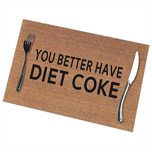 CANPANDI May You Better Have Diet Coke Table Mats Set of 6 Washable Heat Insulation Non-Slip Placemat for Dining Table Mats 12x18 Inch