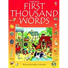 First 1000 Words In English: Written by Usborne Books, 2011 Edition, (New Edition) Publisher: Usborne Books [Paperback]