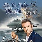 Do You Take This Man...Again? | Lori Avocato